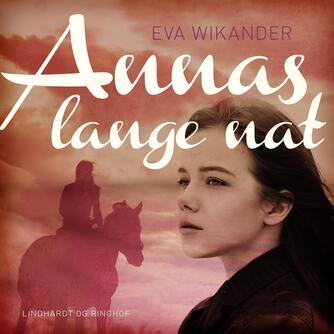 Eva Wikander: Annas lange nat