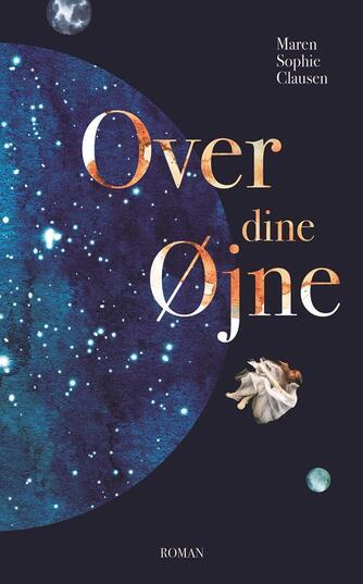 Maren Sophie Clausen: Over dine øjne : roman