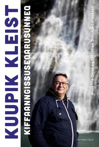 Niels Ole Qvist, Christian Schultz-Lorentzen: Kuupik Kleist - kiffaanngissuseqarusunneq