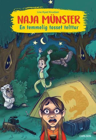 Line Kyed Knudsen: Naja Münster - en temmelig tosset telttur