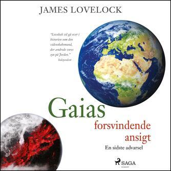 J. E. Lovelock: Gaias forsvindende ansigt : en sidste advarsel