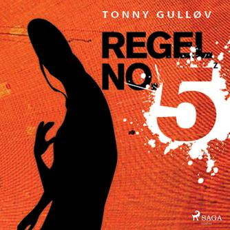 Tonny Gulløv: Regel no. 5