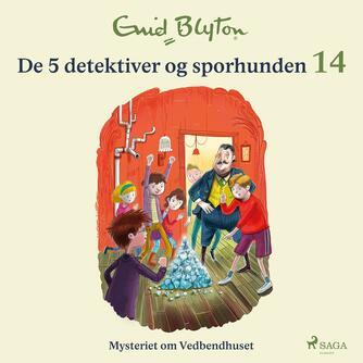 Enid Blyton: Mysteriet om Vedbendhuset