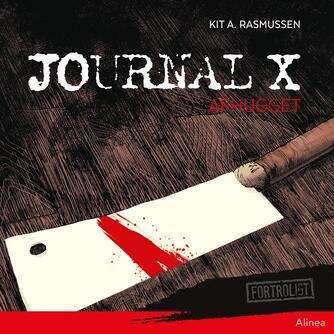 Kit A. Rasmussen: Journal X - afhugget