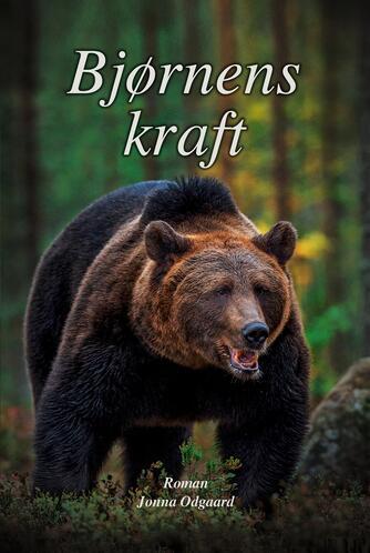 Jonna Odgaard: Bjørnens kraft : roman