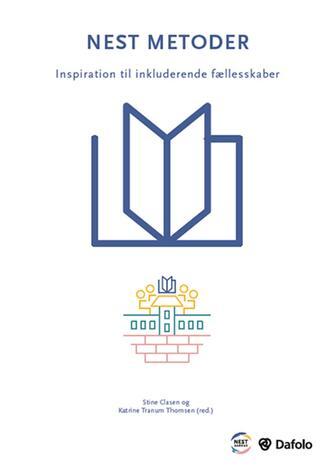 Dorthe Møller Andersen: Nest metoder : inspiration til inkluderende fællesskaber