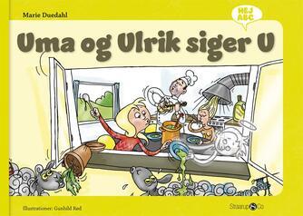 Marie Duedahl, Gunhild Rød: Uma og Ulrik siger U