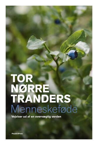 Tor Nørretranders: Menneskeføde : vejviser ud af en overvægtig verden