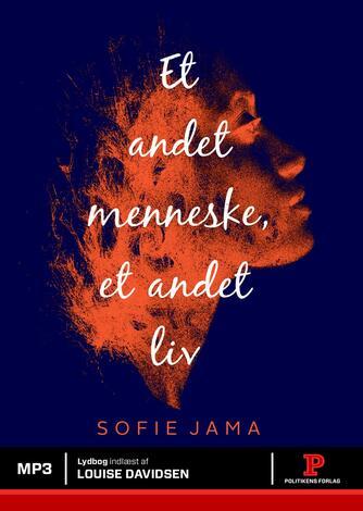 Sofie Jama (f. 1982): Et andet menneske, et andet liv