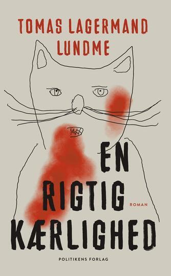 Tomas Lagermand Lundme: En rigtig kærlighed : roman