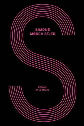 Simone Mørch Stjer (f. 1986): S : roman