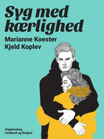 Marianne Koester: Syg med kærlighed : ungdomsbog