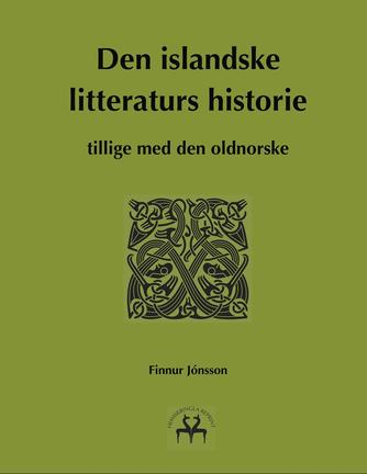 Finnur Jónsson: Den islandske litteraturs historie - tillige med den oldnorske