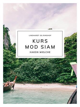 Hakon Mielche: Kurs mod Siam