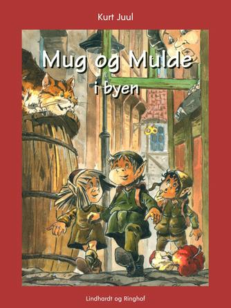 Kurt H. Juul: Mug og Mulde i byen