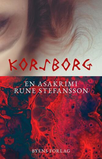 Rune Stefansson: Korsborg : en asakrimi