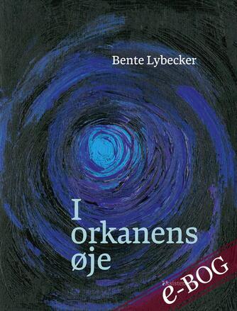 Bente Lybecker: I orkanens øje