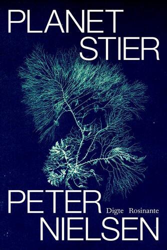 Peter Nielsen (f. 1948): Planetstier : digte