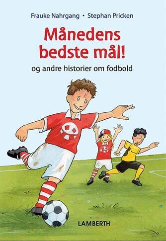 Frauke Nahrgang: Månedens bedste mål og andre historier om fodbold