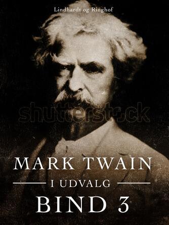 : Mark Twain i udvalg. Bind 3