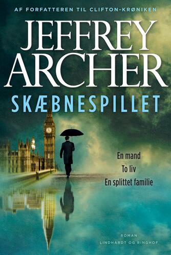 Jeffrey Archer: Skæbnespillet : en mand, to liv, en splittet familie : roman