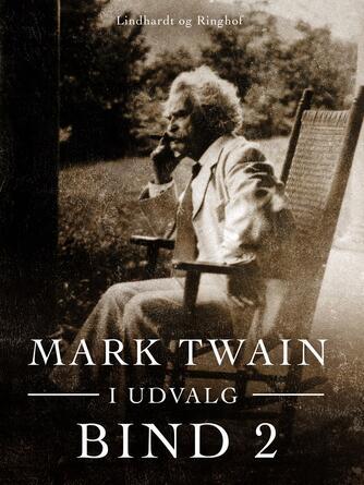: Mark Twain i udvalg. Bind 2