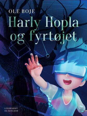 Ole Boje: Harly Hopla og Fyrtøjet : et computereventyr