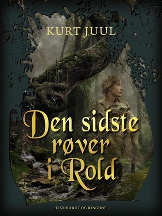 Kurt H. Juul: Den sidste røver i Rold