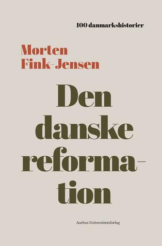 Morten Fink-Jensen: Den danske reformation