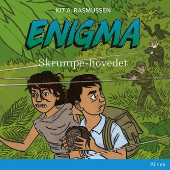 Kit A. Rasmussen: Enigma - skrumpehovedet
