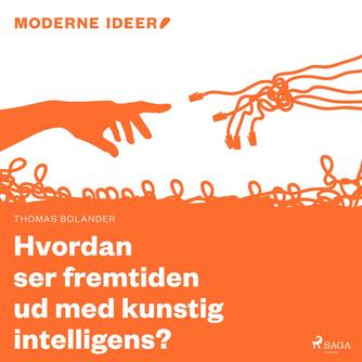 Thomas Bolander: Hvordan ser fremtiden ud med kunstig intelligens?