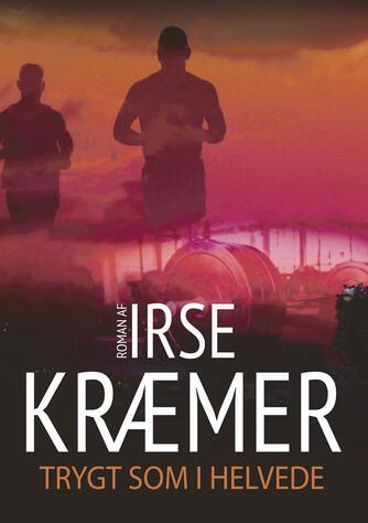 Irse Kræmer: Trygt som i helvede : roman