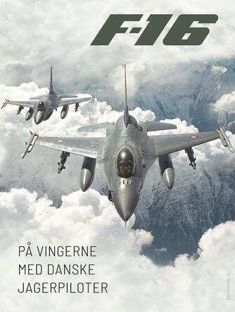 Henning Kristensen, Thomas Kristensen, Svend Hjort: F-16 : på vingerne med danske jagerpiloter
