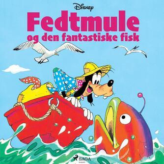 : Fedtmule og den fantastiske fisk