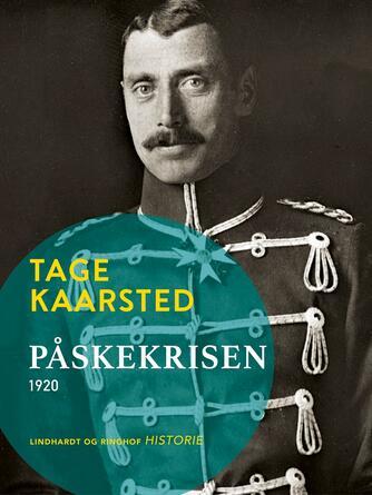Tage Kaarsted: Påskekrisen 1920