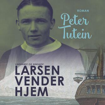 Peter Tutein: Larsen vender hjem