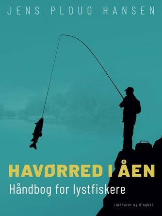 Jens Ploug Hansen: Havørred i åen : håndbog for lystfiskere