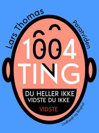Lars Thomas: 1004 ting du heller ikke vidste du ikke vidste