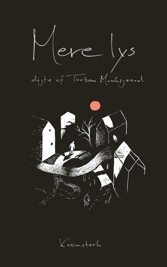 Torben Munksgaard: Mere lys : digte