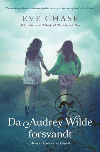 Eve Chase: Da Audrey Wilde forsvandt : roman