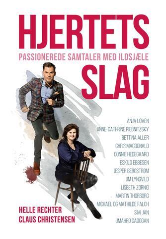 Helle Rechter, Claus Christensen: Hjertets slag : passionerede samtaler med ildsjæle