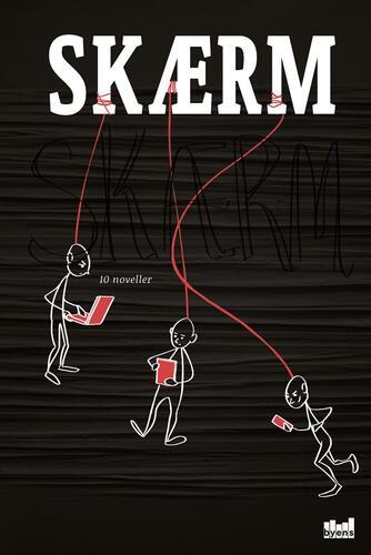 : Skærm : 10 noveller
