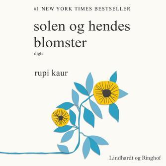 Rupi Kaur (f. 1992): Solen og hendes blomster