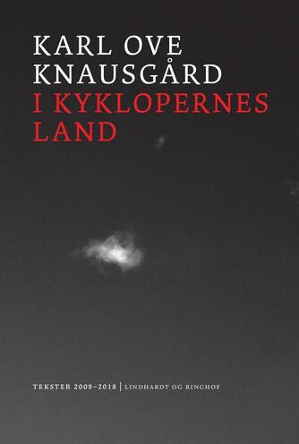 Karl Ove Knausgård: I kyklopernes land : tekster 2009-18