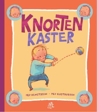 Per Bengtsson, Per Gustavsson (f. 1962): Knorten kaster