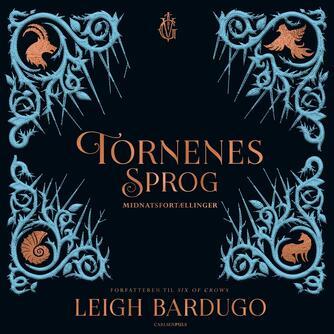 Leigh Bardugo: Tornenes sprog : midnatsfortællinger