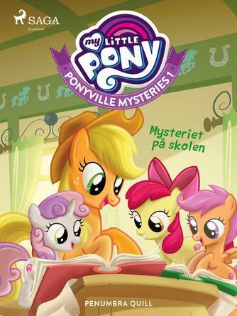 Penumbra Quill: My little pony - mysteriet på skolen