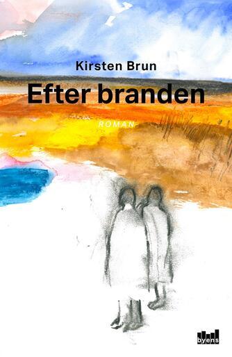 Kirsten Brun: Efter branden : roman