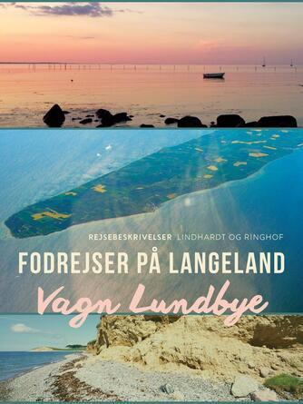 Vagn Lundbye: Fodrejser på Langeland