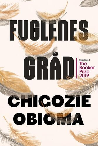Chigozie Obioma (f. 1986): Fuglenes gråd